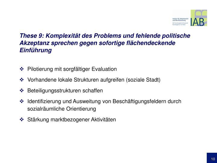 These 9: Komplexität des Problems und fehlende politische Akzeptanz sprechen gegen sofortige flächendeckende Einführung