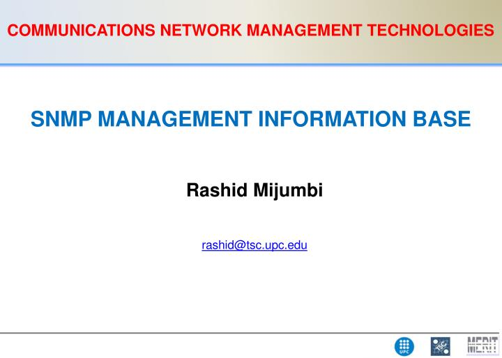 COMMUNICATIONS NETWORK MANAGEMENT TECHNOLOGIES