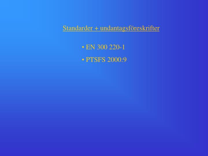 Standarder + undantagsföreskrifter