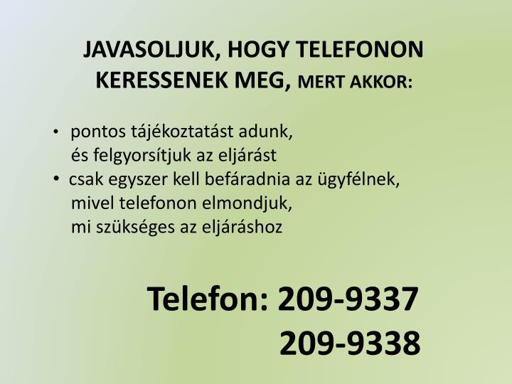 JAVASOLJUK, HOGY TELEFONON KERESSENEK MEG,