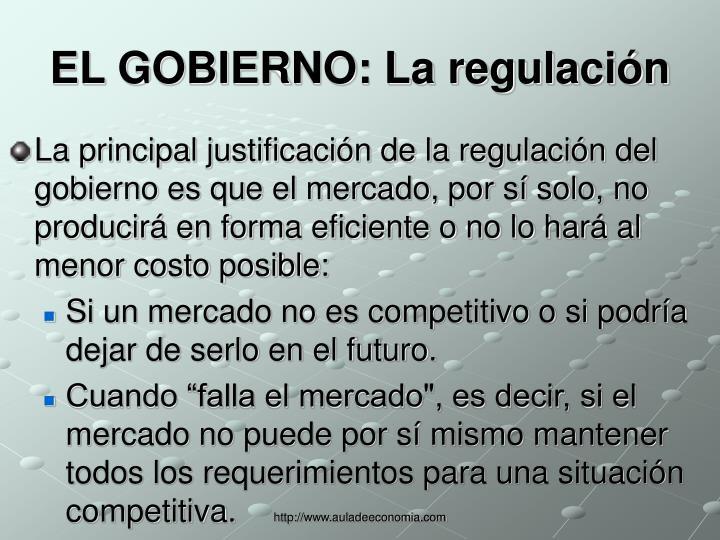 EL GOBIERNO: La regulación