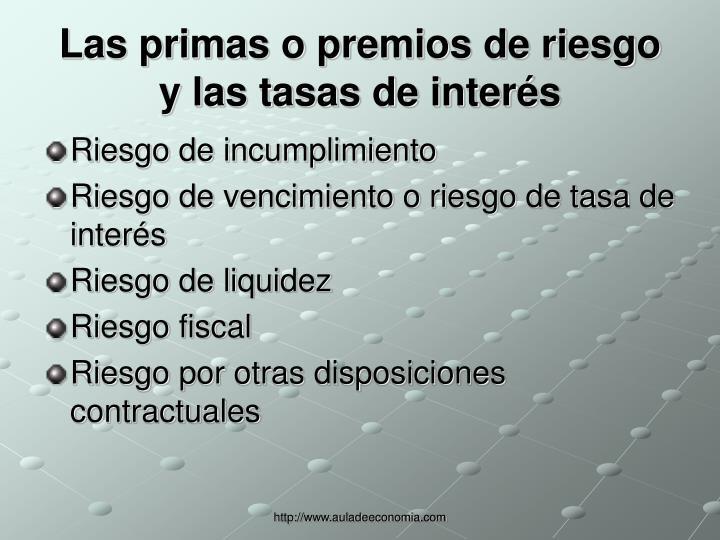 Las primas o premios de riesgo y las tasas de interés