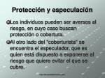 protecci n y especulaci n
