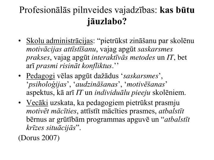 Profesionālās pilnveides vajadzības: