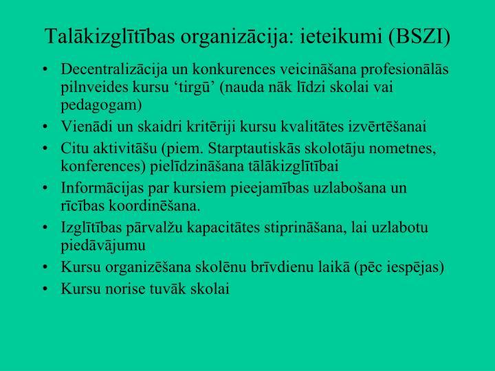 Talākizglītības organizācija: ieteikumi (BSZI)