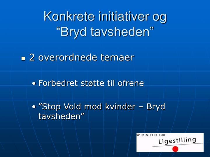 Konkrete initiativer og
