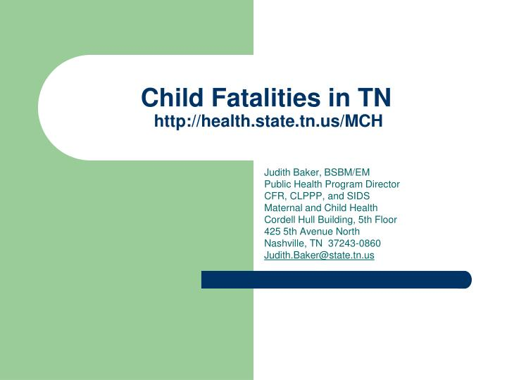 Child fatalities in tn http health state tn us mch