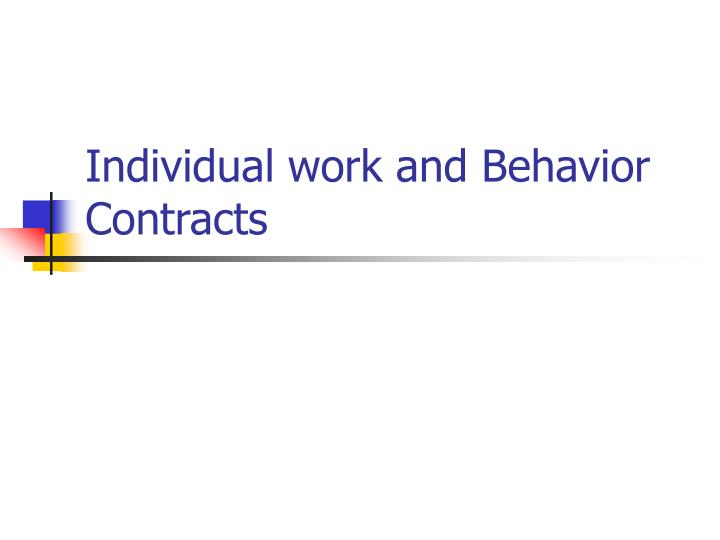 Individual work and Behavior Contracts