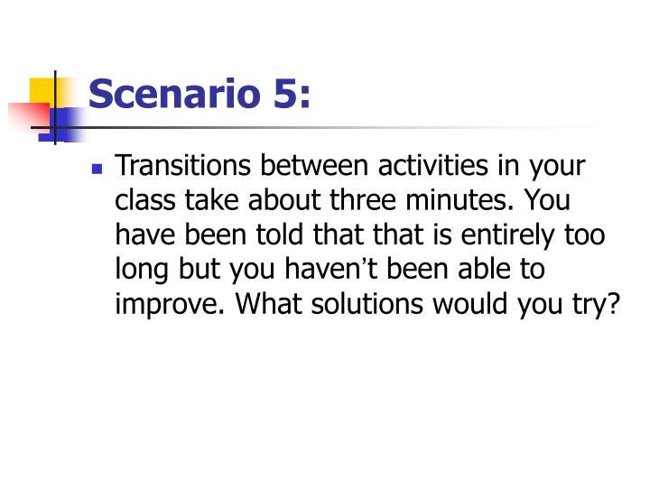 Scenario 5: