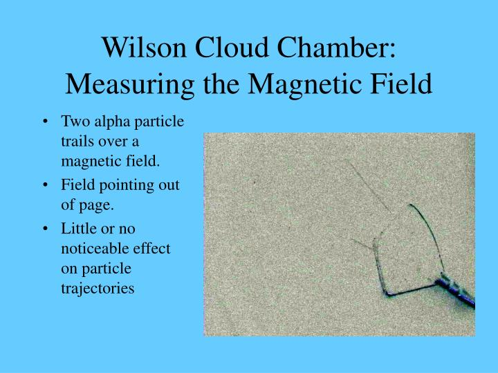 Wilson Cloud Chamber: Measuring the Magnetic Field