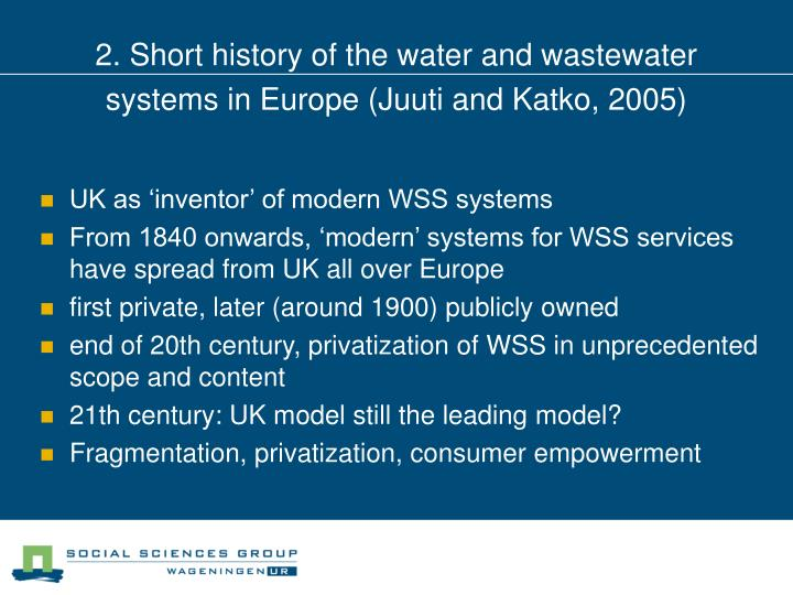 2. Short history of the water and wastewater systems in Europe (Juuti and Katko, 2005)