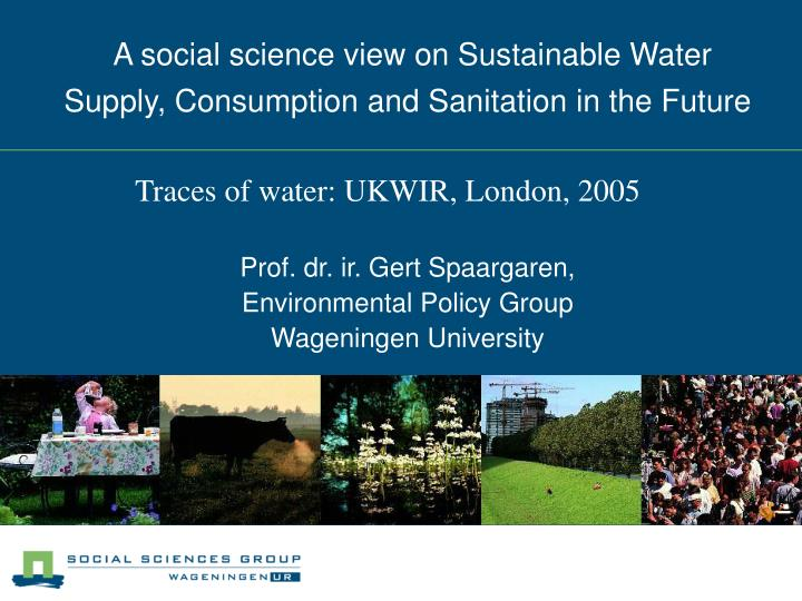 A social science view on sustainable water supply consumption and sanitation in the future