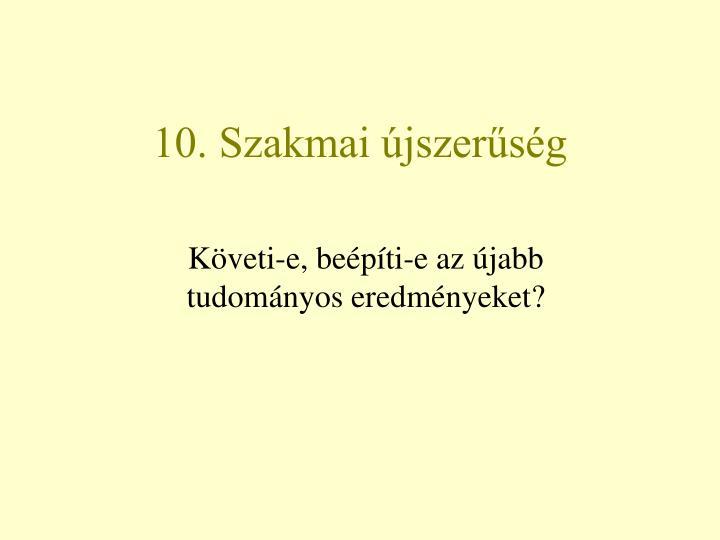 10. Szakmai újszerűség