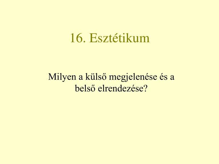 16. Esztétikum