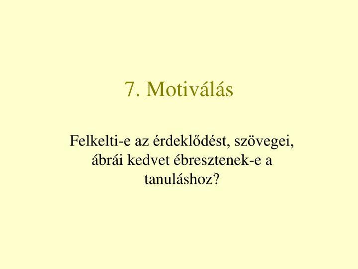 7. Motiválás