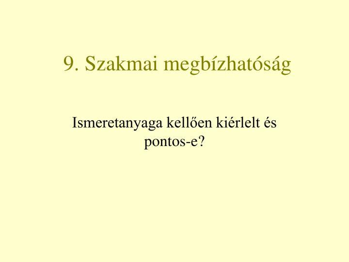 9. Szakmai megbízhatóság