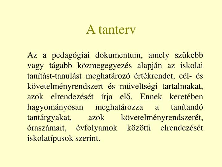A tanterv