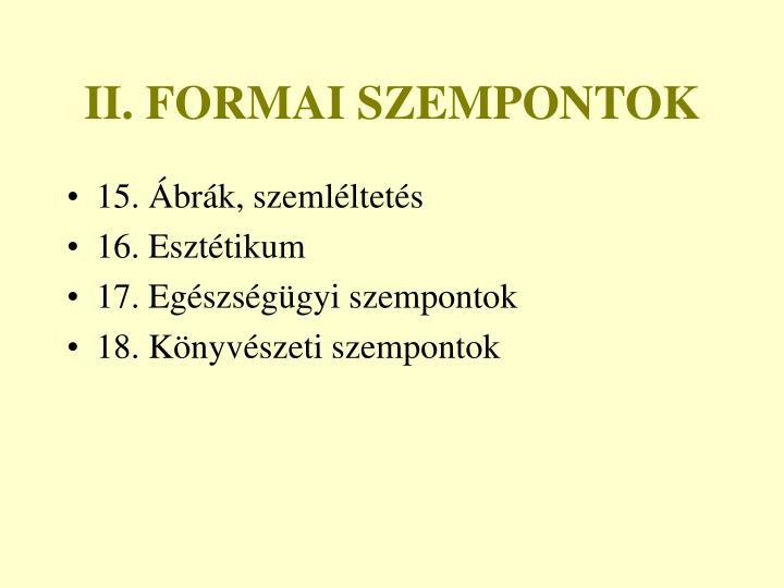 II. FORMAI SZEMPONTOK