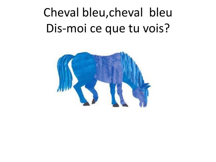 Cheval bleu,cheval  bleu