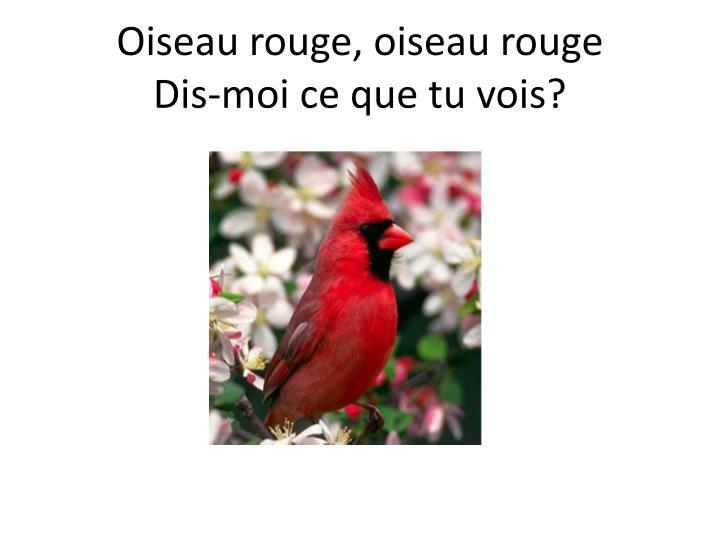 Oiseau rouge, oiseau rouge