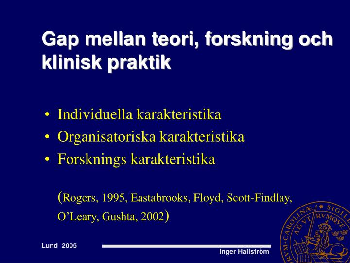Gap mellan teori, forskning och klinisk praktik