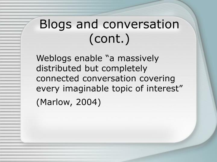 Blogs and conversation (cont.)