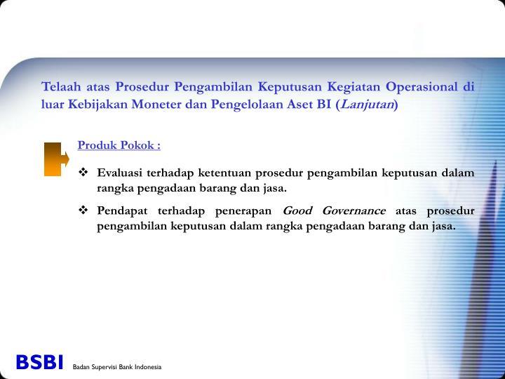 Telaah atas Prosedur Pengambilan Keputusan Kegiatan Operasional di luar Kebijakan Moneter dan Pengelolaan Aset BI (