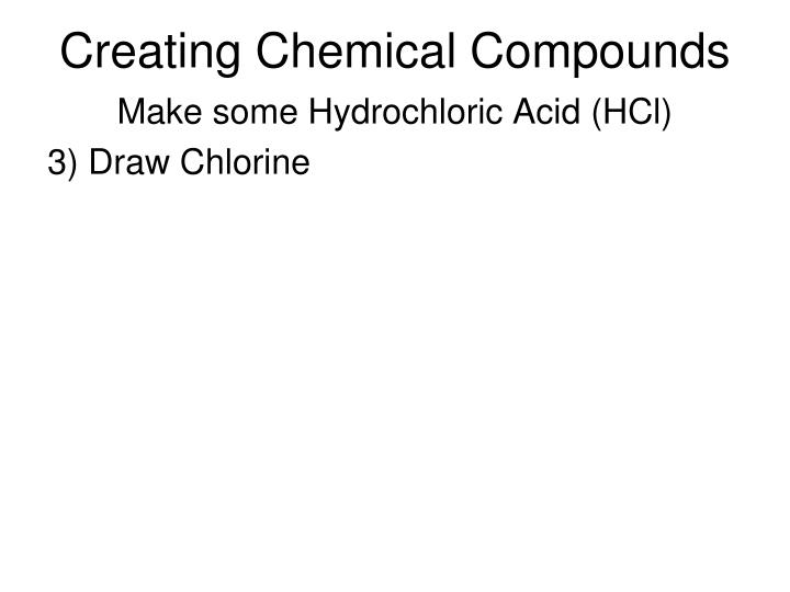 Creating Chemical Compounds