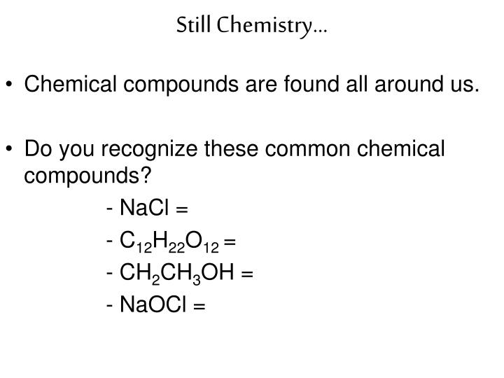 Still Chemistry...