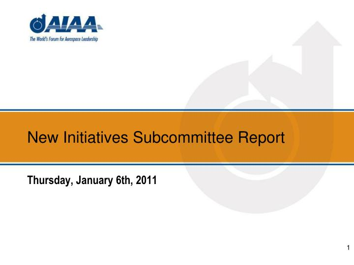 New Initiatives Subcommittee Report