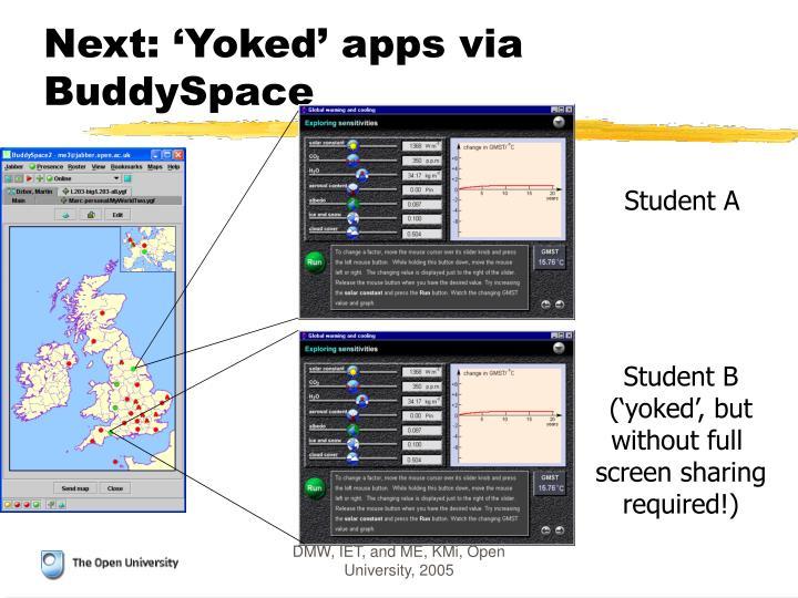 Next: 'Yoked' apps via BuddySpace