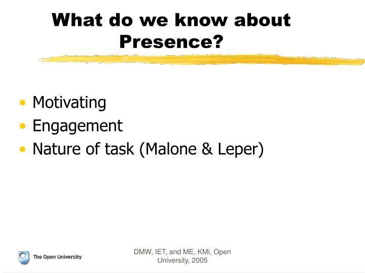 What do we know about Presence?
