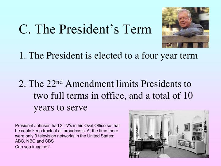 C. The President's Term