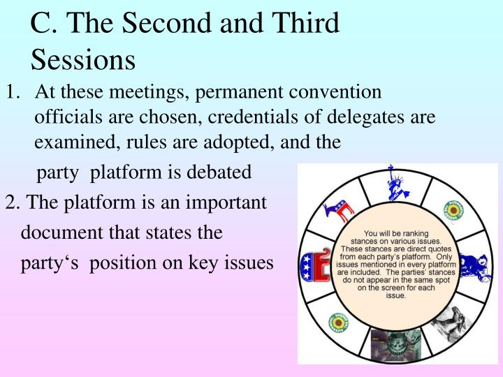 C. The Second and Third Sessions