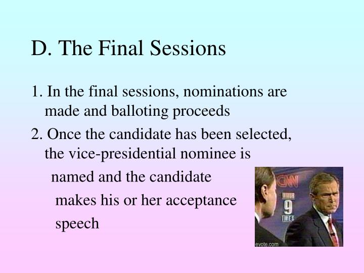 D. The Final Sessions