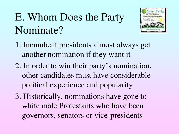 E. Whom Does the Party Nominate?