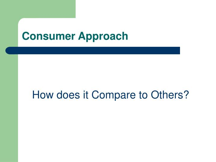 Consumer Approach
