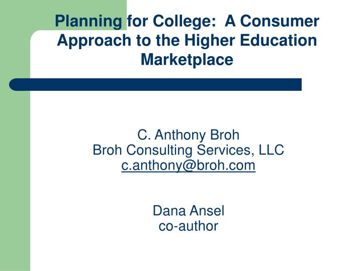 Planning for College:  A Consumer Approach to the Higher Education Marketplace