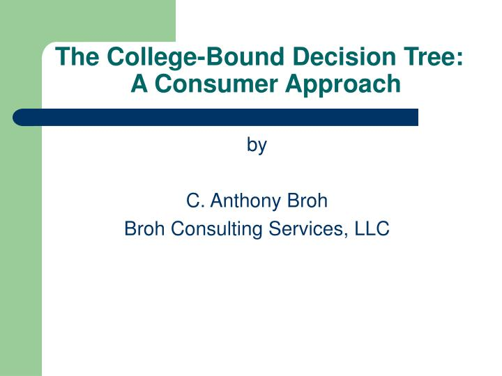 The college bound decision tree a consumer approach