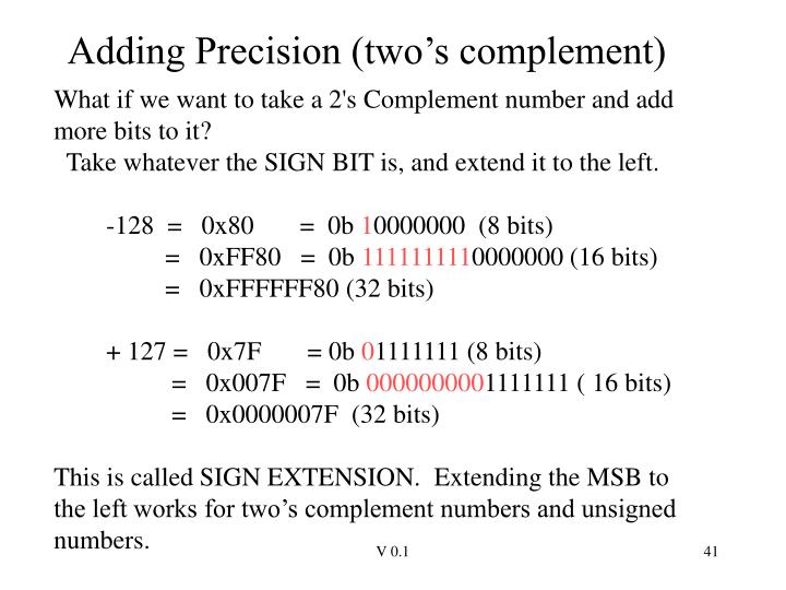 Adding Precision (two's complement)