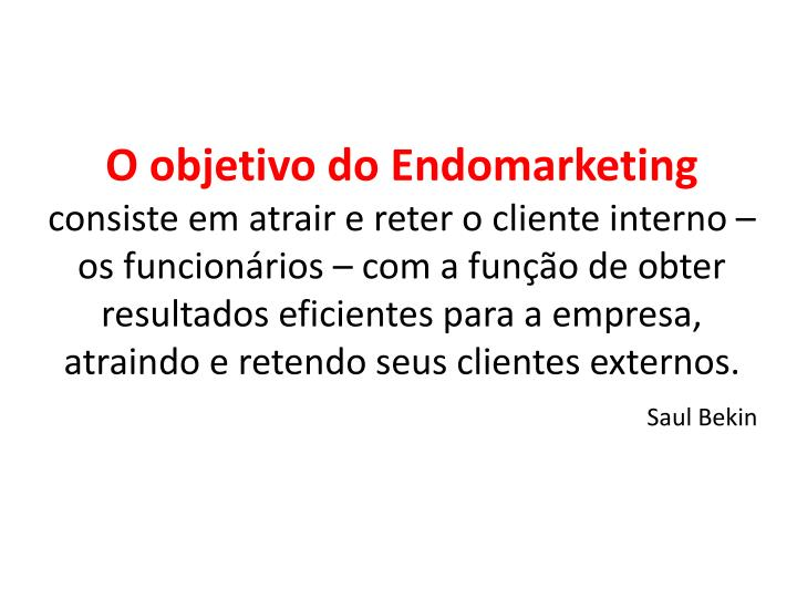 O objetivo do Endomarketing