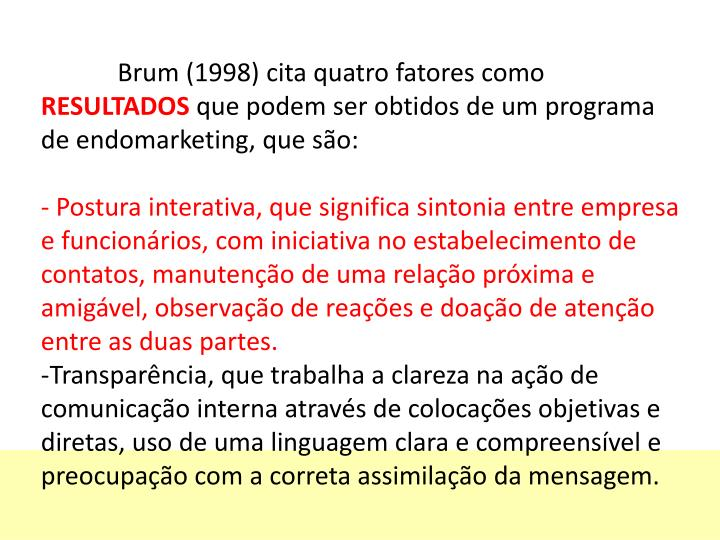 Brum (1998) cita quatro fatores como