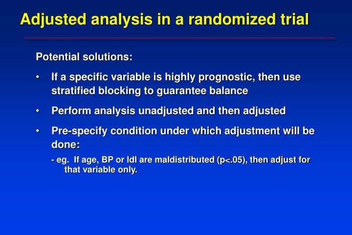 Adjusted analysis in a randomized trial