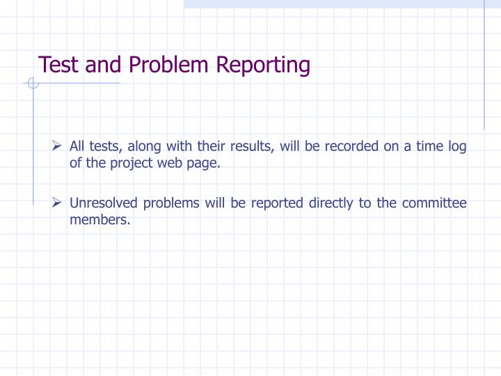 Test and Problem Reporting