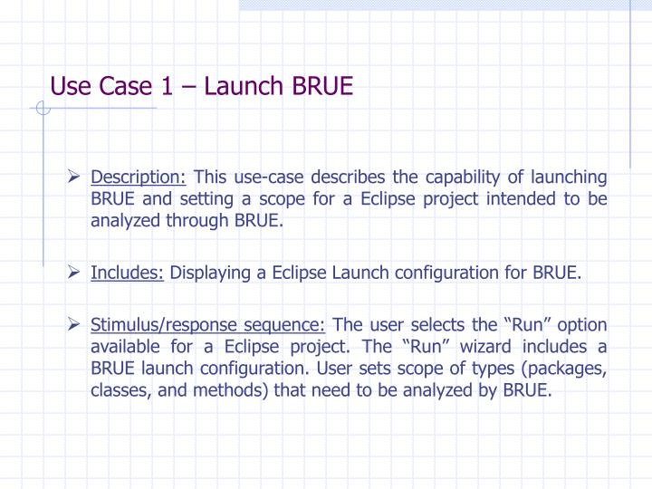 Use Case 1 – Launch BRUE