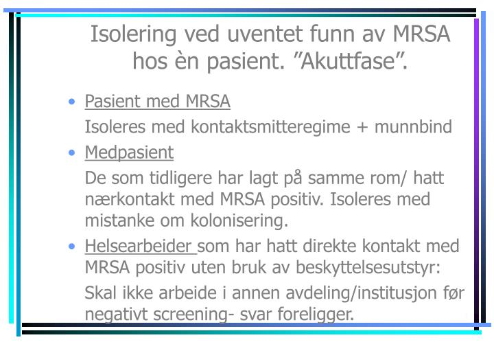 Isolering ved uventet funn av MRSA