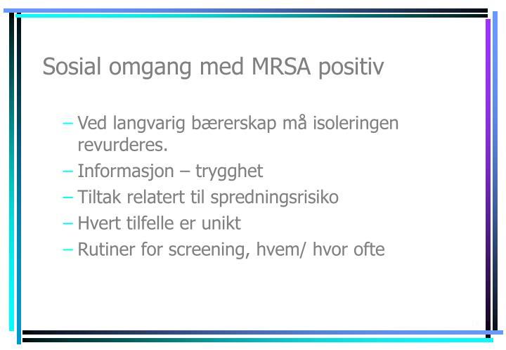 Sosial omgang med MRSA positiv