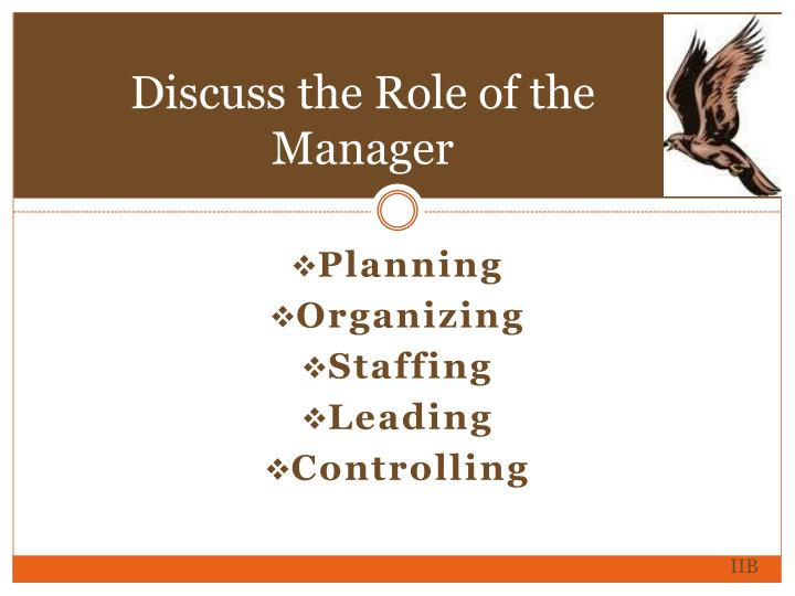 Discuss the Role of the Manager