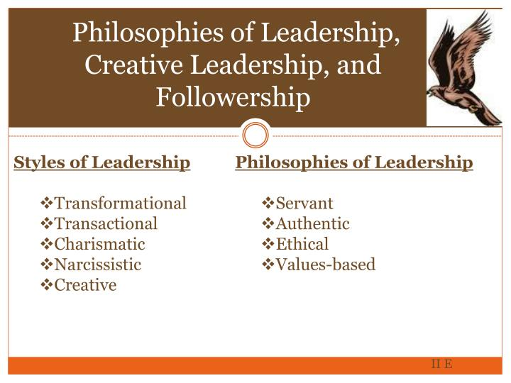 Philosophies of Leadership, Creative Leadership, and Followership