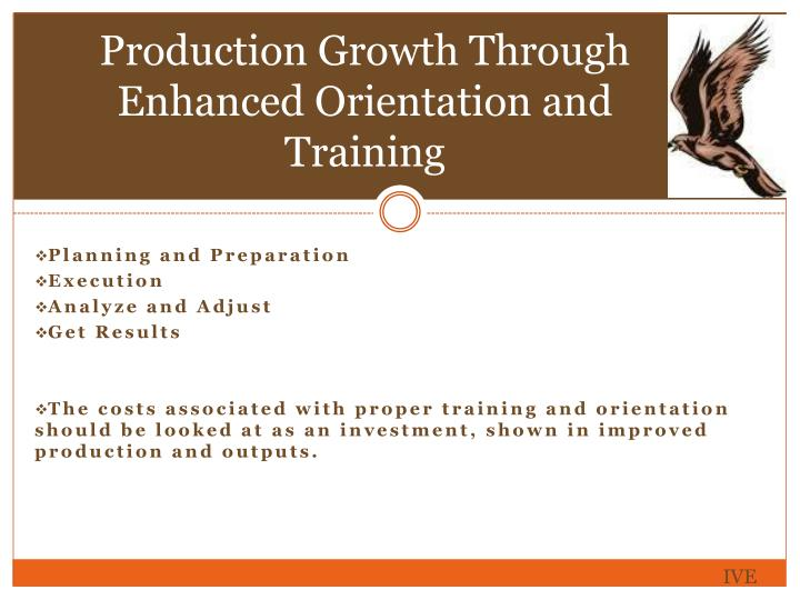 Production Growth Through Enhanced Orientation and Training